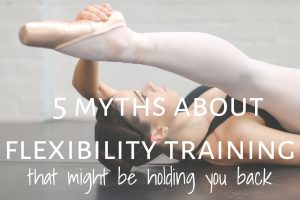 5 myths about flexibility