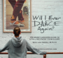 Will I Ever Dance Again DVD